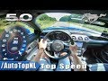 2019 Ford Mustang GT 5.0 V8 | TOP SPEED AUTOBAHN POV By AutoTopNL