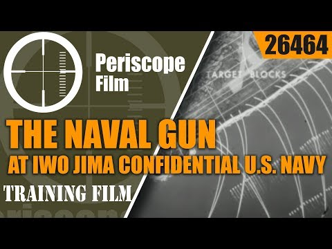 THE NAVAL GUN AT IWO JIMA   CONFIDENTIAL U.S. NAVY FILM  264