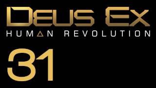 Прохождение Deus Ex: Human Revolution (с живым комментом) Ч. 31
