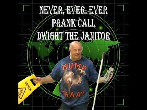 Never, Ever, Ever, Prank Call Dwight The Janitor