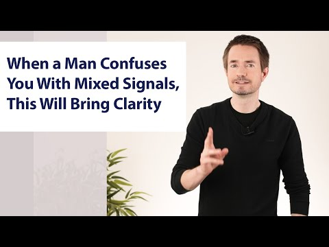 When a Man Confuses You With Mixed Signals, This Will Bring Clarity