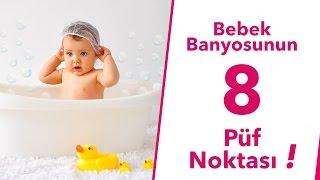 Bebek Banyosunun 8 Püf Noktası!