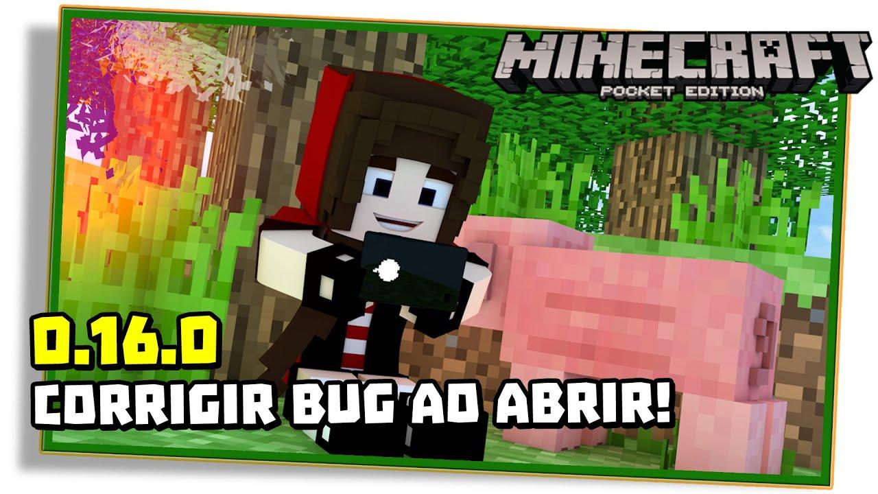 COMO CORRIGIR O BUG QUE NÃO ABRE O MINECRAFT PE 0.16.0! - Pocket Edition /  MCPE - YouTube