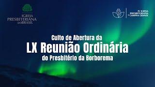 Abertura da LX Reunião Ordinária do Presbitério  07/01/2021