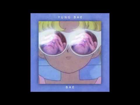 YUNG BAE - Bae City Rollaz (w/ИΔΤVИ)