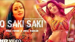 O Saki Saki Re Saki Saki Full Video Song Neha Kakkar O Saki Saki Batla House Saki Saki Full Song