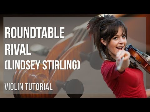 How to play Roundtable Rival by Lindsey Stirling on Violin (Tutorial)