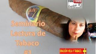 Seminario De Lectura De Tabaco  #1 - ORACIÓN VELA Y TABACO