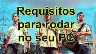 GTA V _ Requisitos para rodar no seu PC [ Desktop ou Notebook ] - Português