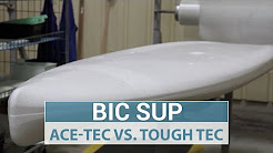 Sustainable Stand Up Paddleboard Construction - BIC SUP Tough-Tec & Ace-Tec