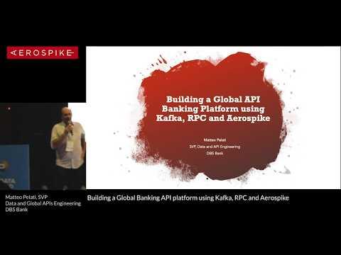 Building A Global Banking API Platform Using Kafka, RPC And Aerospike
