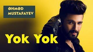 Ahmed Mustafayev - Yok Yok (Official Music Video)