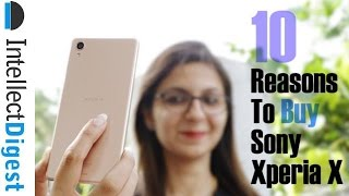 10 Reasons To Buy Sony Xperia X- Crisp Review | Intellect Digest