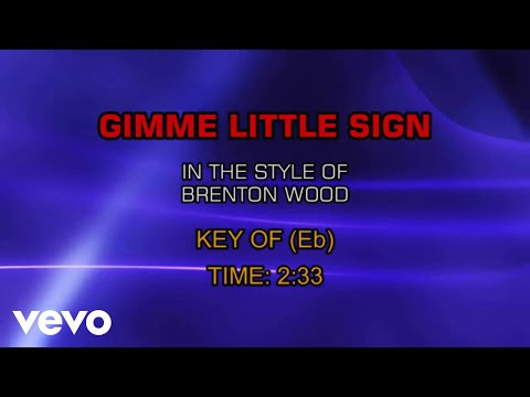 Brenton Wood - Gimme Little Sign (Karaoke)