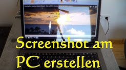Screenshot am PC erstellen - Wie kann man ein Screenshot am PC Laptop machen? Notebook Screenshot