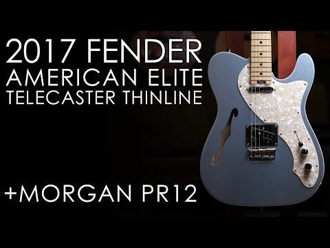 """Pick Of The Day"" - 2017 Fender American Elite Thinline Telecaster And Morgan PR12"