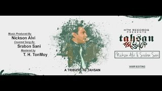 "Srabon Sani & Nickson Alvi - Tahsan Mashup (Cover) | A Tribute To ""Tahsan"""