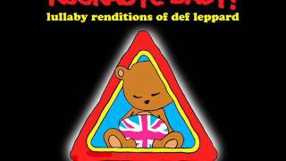 Lullaby Renditions of Def Leppard - Bringin' On the Heartbreak