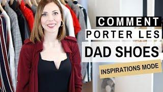 COMMENT PORTER LES BASKETS DAD SHOES CE PRINTEMPS Inspirations &amp conseils mode