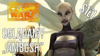 "Yoda mądrala - OGLĄDAMY CLONE WARS S1E1 ""Ambush"""
