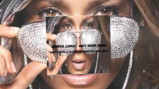 Jenifer Lopez - Ain't Your Mama (Bart Basse & Dj Lazer Bootleg Full Mix)
