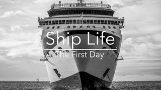 What to Expect of Your First Day | Ship Life