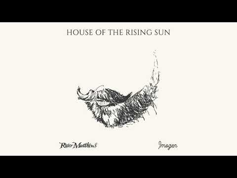 River Matthews - The House Of The Rising Sun [Audio]