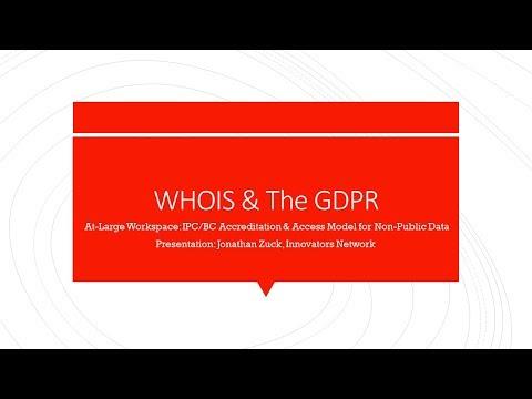 WHOIS & the GDPR: ICANN IPC / BC Accreditation & Access Model for Non-Public Data