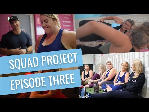 The Squad Project - Episode 3 of 8