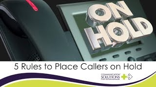 5 Rules to Place Callers on Hold