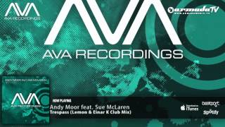 Andy Moor feat. Sue McLaren - Trespass (Lemon & Einar K Club Mix)