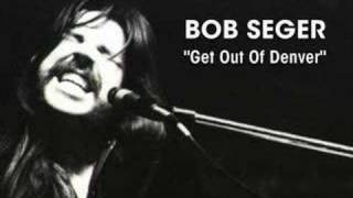 Watch Bob Seger Get Out Of Denver video