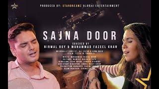 Sajna Door - Covered by Nirmal Roy & Muhammad Fazeel Khan