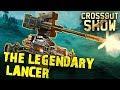Crossout Show 9: The Legendary Lancer