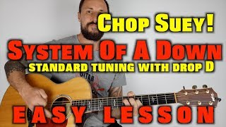 Chop Suey! System Of A Down Easy Lesson
