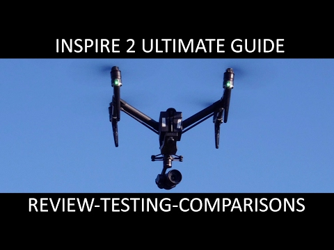 DJI Inspire 2 Complete review-Test-Comparison