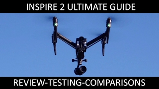 DJI Inspire 2 | Complete Review, Testing and Comparisons