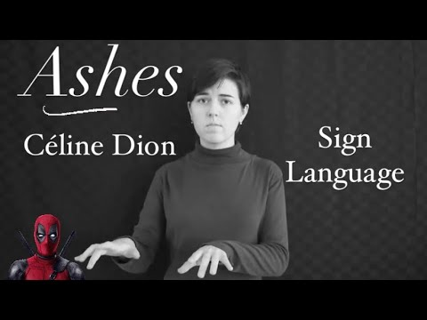 Ashes (from Deadpool 2) - Céline Dion - Interpretive Sign Language (Modified ASL)