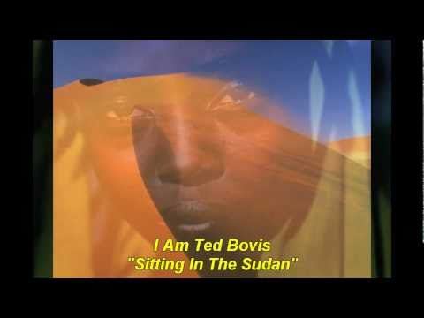 """I Am Ted Bovis - """"Sitting In The Sudan"""""""