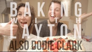 Baking With Layton (Also Dodie Clark)