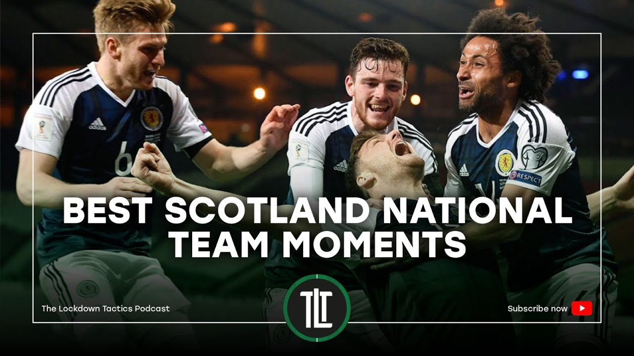 The Lockdown Tactics - Best Scotland National Team Moments