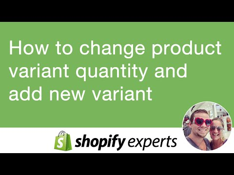 Shopify how to change product variant quantity add new variant to products simple easy