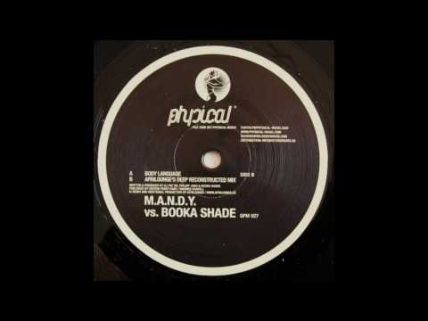 M.A.N.D.Y vs. Booka Shade - Body Language (Afrilounge's Deep Reconstructed Mix)