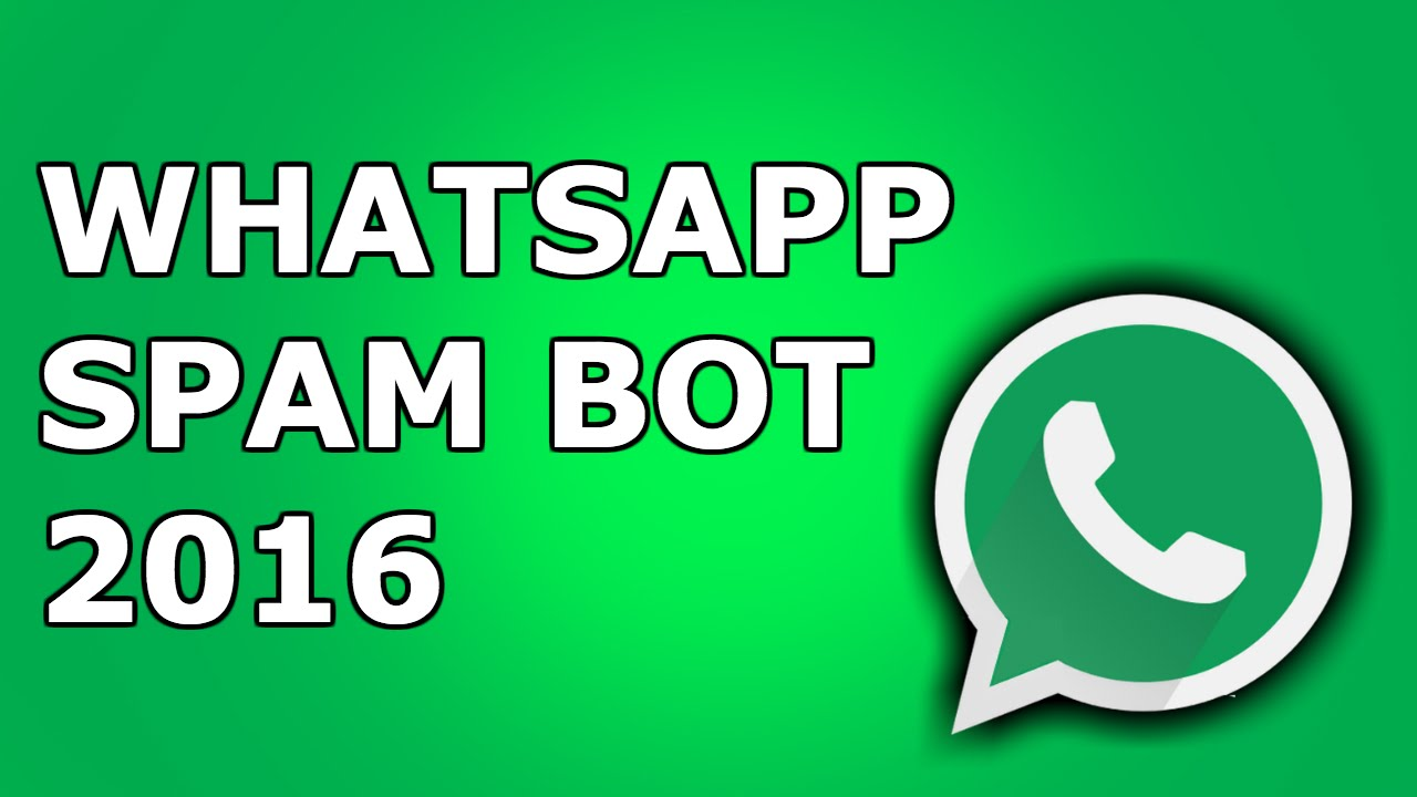 Whatsapp Spambot 2016 [PATCHED]
