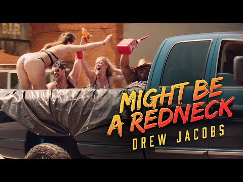 Drew Jacobs - Might Be A Redneck (Official Music Video)