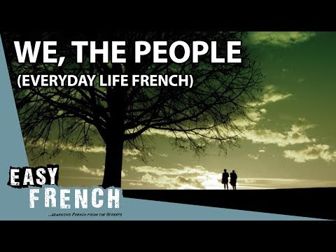 We, the people. (Everyday life French) | Super Easy French 38