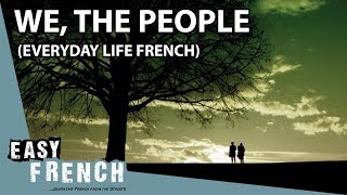 We, the people. Everyday life French | Super Easy French 38