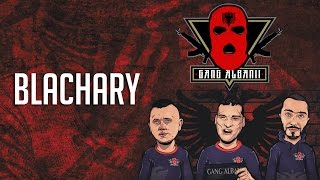 Gang Albanii - Blachary