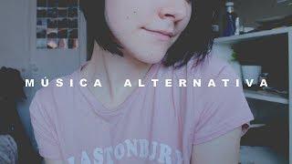 Playlist de MÚSICA ALTERNATIVA (2017)