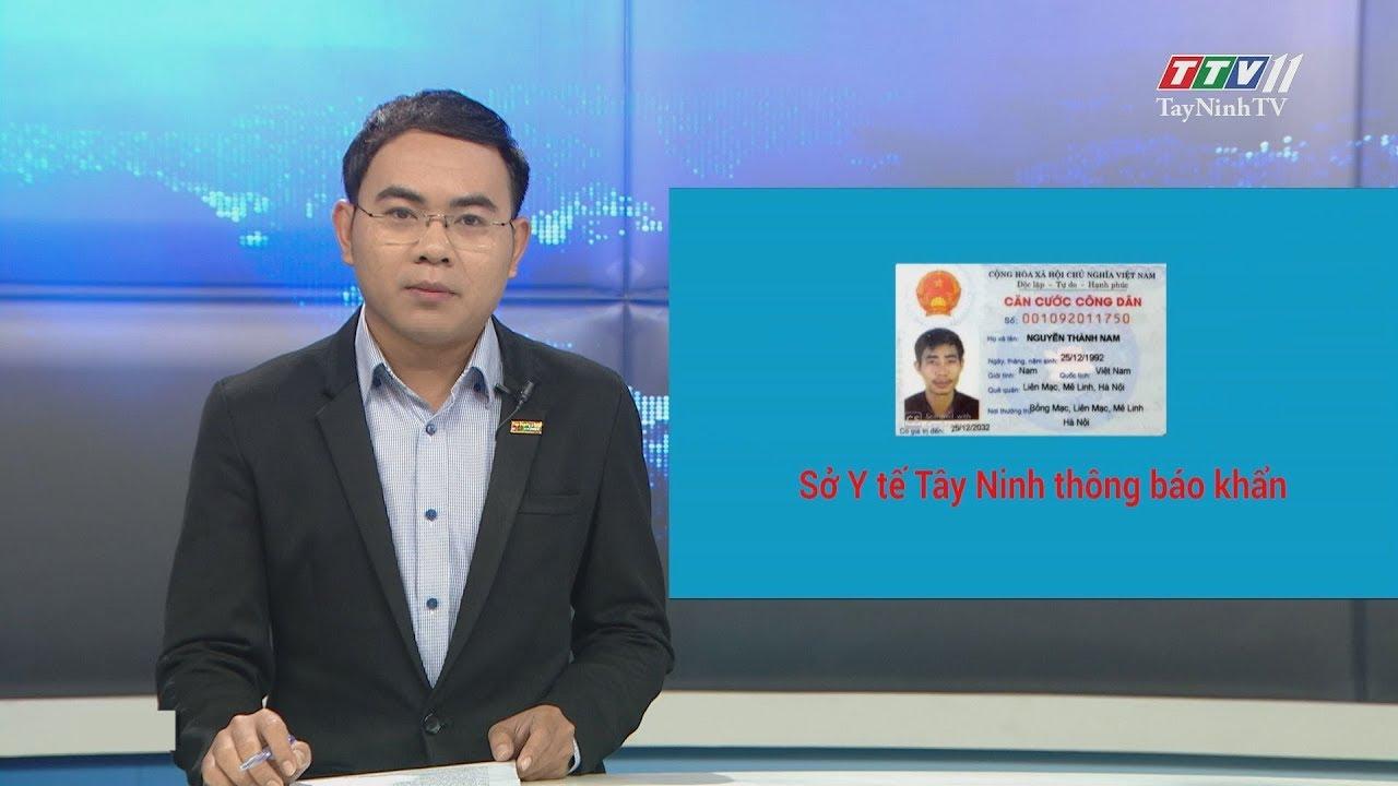 THÔNG BÁO KHẨN tìm người trốn cách ly   THÔNG TIN DỊCH CÚM COVID-19   TayNinhTV
